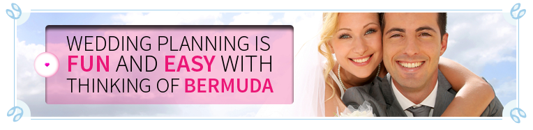 Wedding Planning is fun and easy with Thinking of Bermuda